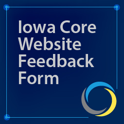 Iowa Core Website Feedback Form